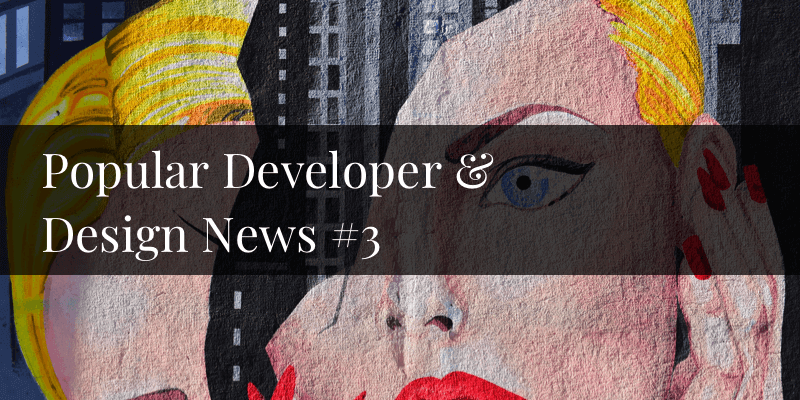 popular developer and designer news 3